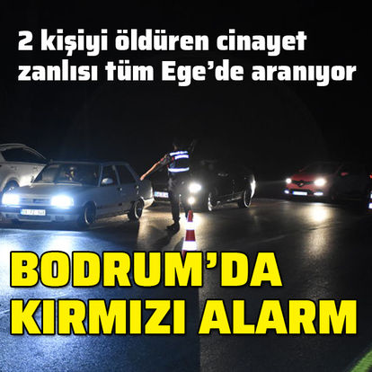 Cinayet zanlısı Bodrum'u alarma geçirdi