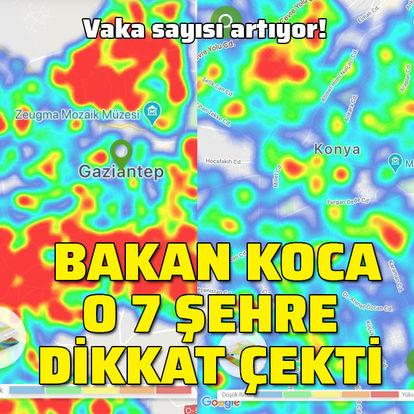 Bakan Koca o 7 şehre dikkat çekti! Vaka sayısı artıyor...