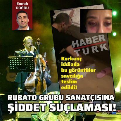 Rubato grubu sanatçısına şiddet suçlaması!