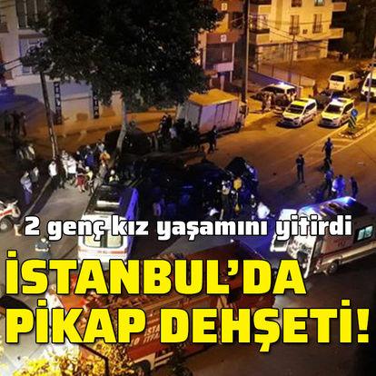 İstanbul'da feci kaza: 2 genç kız öldü
