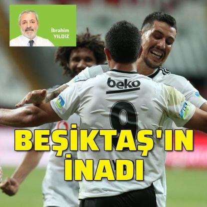 Beşiktaş'ın inadı