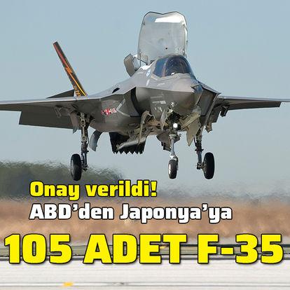 Son dakika! Onay verildi! ABD, Japonya'ya 105 adet F-35 satıyor - HABERLER