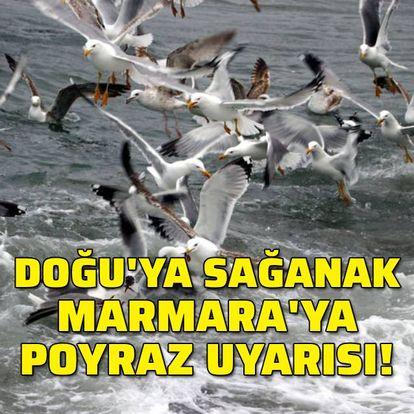 Doğu'ya sağanak, Marmara'ya poyraz uyarısı!