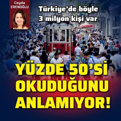Yüzde 50'si okuduğunu anlamıyor! Türkiye'de böyle 3 milyon kişi var