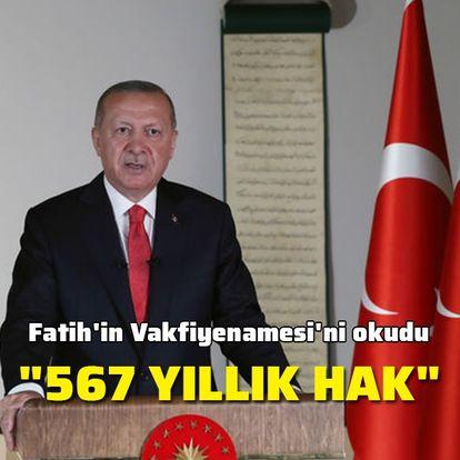 Cumhurbaşkanı Erdoğan Fatih'in Vakfiyenamesi'ni okudu