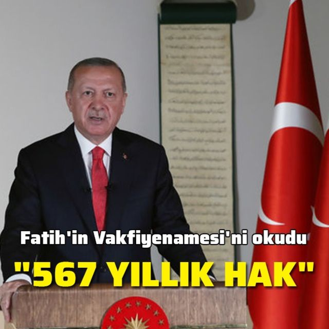 Cumhurbaşkanı Erdoğan Fatihin Vakfiyenamesini okudu