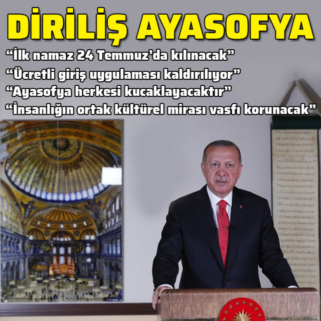 Cumhurbaşkanı Erdoğan: Ayasofya, 24 Temmuzda ibadete açılacak