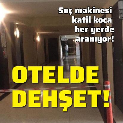 Sakarya'da otelde dehşet! Boşanma aşamasındalardı