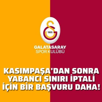 Paşa'dan sonra Galatasaray da başvurdu!