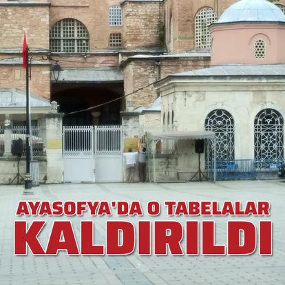 Ayasofya'da o tabelalar kaldırıldı