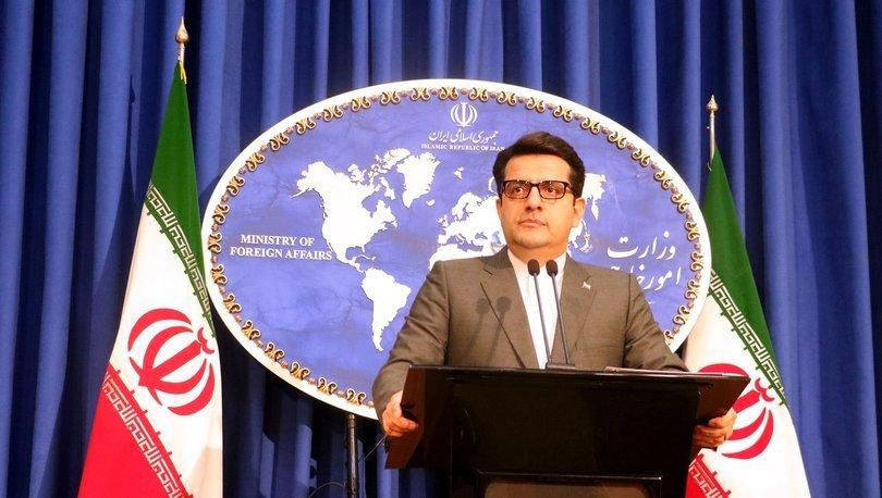 İran Dışişleri Bakanlığı Sözcüsü: İran hiçbir düşmanca hareketi cevapsız bırakmaz