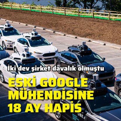 Eski Google mühendisine 18 ay hapis
