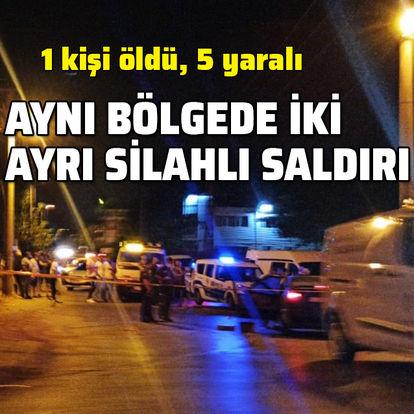 Aynı bölgede iki ayrı silahlı saldırı: 1 ölü, 5 yaralı