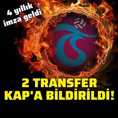 Trabzonspor'dan 2 transferi KAP'a bildirdi!