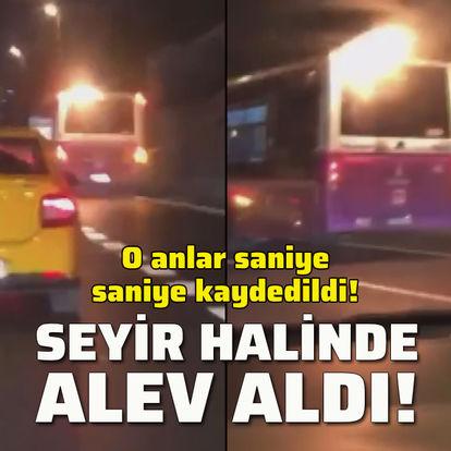 İETT otobüsü seyir halinde alev aldı!
