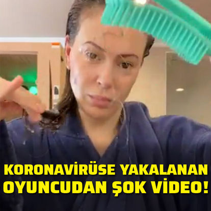 Koronavirüse yakalanan oyuncudan şok video!
