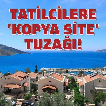 Tatilcilere 'kopya site' tuzağı!