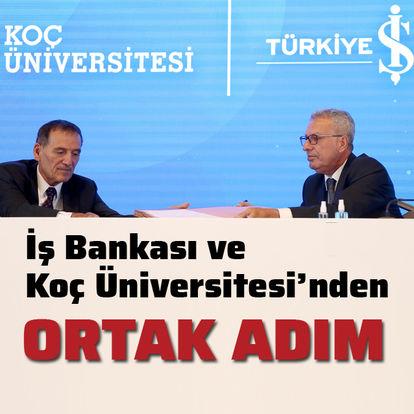 İş Bankası ve Koç Üniversitesi'nden ortak adım