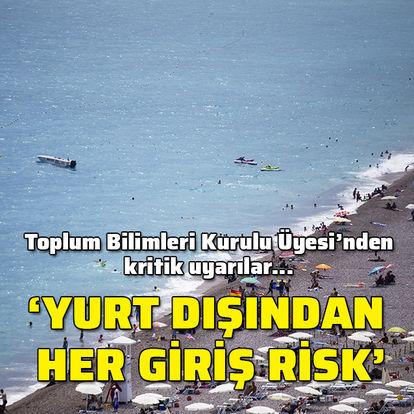 'Yurt dışından olan her giriş risk'