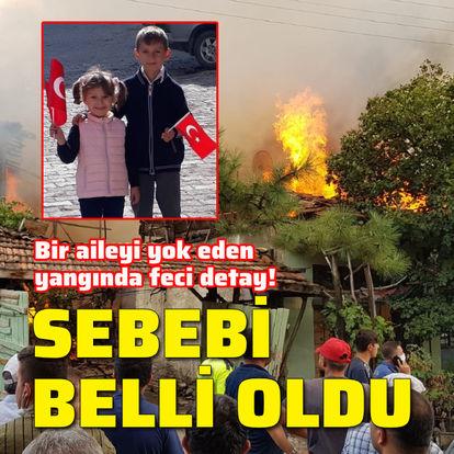 Bir aileyi yok eden yangında feci detay!
