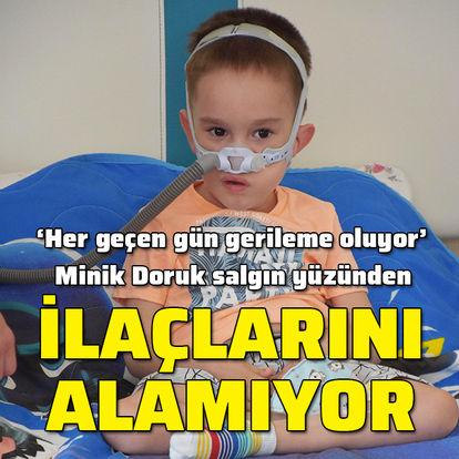 SMA hastası Doruk, salgın nedeniyle ilacını kullanamıyor