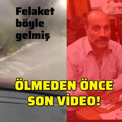 Trabzon'daki heyelanda ölmeden önce bu görüntüleri çekmiş