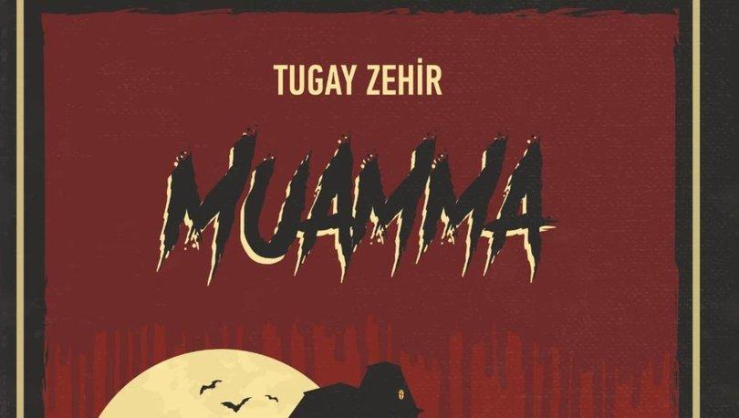 """Tugay Zehir'in """"Muamma"""" adlı kitabı, raflarda yerini aldı"""