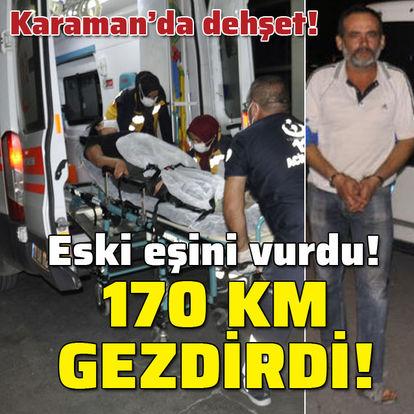 Bacağından vurduğu eşini 170 kilometre gezdirdi!