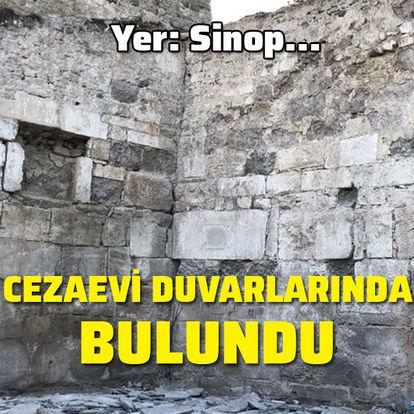 Yer: Sinop... Cezaevi duvarlarında bulundu