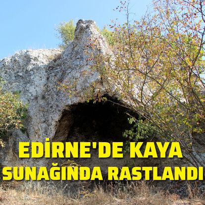 Edirne'de kaya sunağında rastlandı