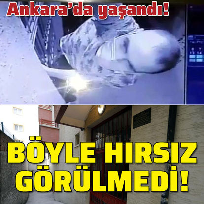 Ankara'da yaşandı! Böyle hırsız görülmedi!