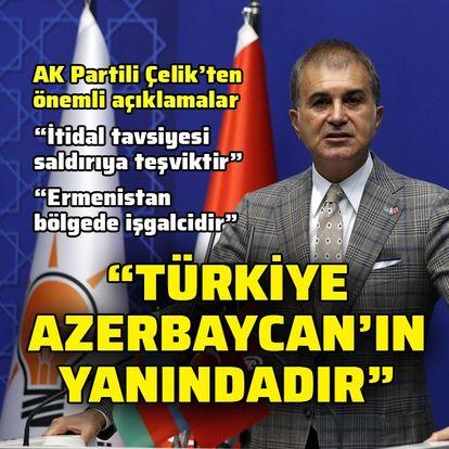 AK Partili Çelik'ten önemli açıklamalar