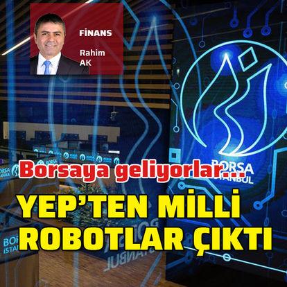 Borsaya yerli robotlar geliyor