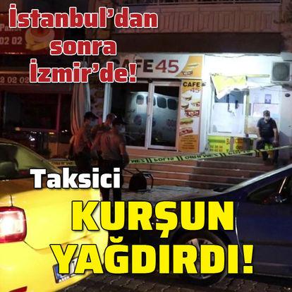 İstanbul'dan sonra İzmir'de! Taksicilerin silahlı kavgası!