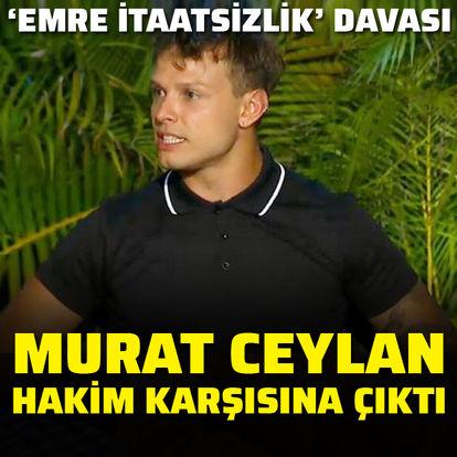 """Murat Ceylan'a """"Emre itaatsizlik"""" davası"""