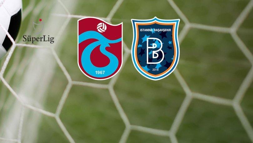 Trabzonspor - Başakşehir maçının muhtemel 11'leri