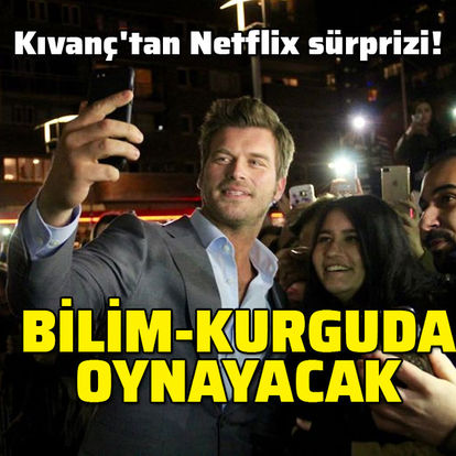 Kıvanç'tan Netflix sürprizi... Bilim-kurguda oynayacak
