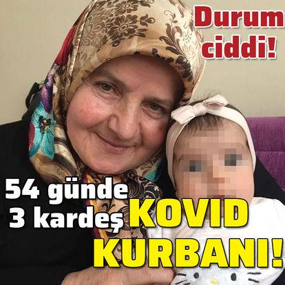 54 günde 3 kardeş 'Korona' kurbanı!