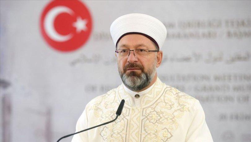 Diyanet İşleri Başkanı Erbaş: İslam, insanın dinini, canını, aklını, neslini ve malını koruma altına almıştır