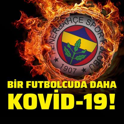 SON DAKİKA! Fenerbahçe'de koronavirüs şoku! 1 futbolcu daha... Fenerbahçe haberleri