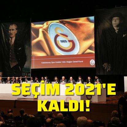 Galatasaray seçimi 2021'e kaldı