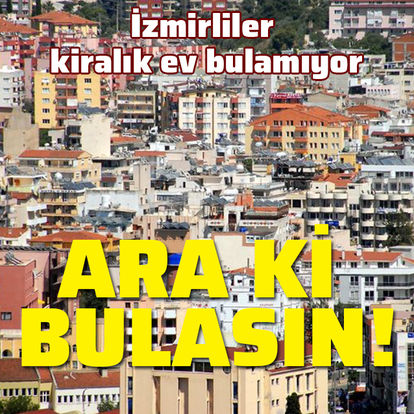 İzmir'deki deprem sonrası kiralık ev bulunamıyor