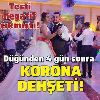 Negatif çıkmıştı! Düğünden 4 gün sonra korona dehşeti!