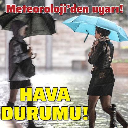 Meteoroloji açıkladı! Yurtta hava durumu!