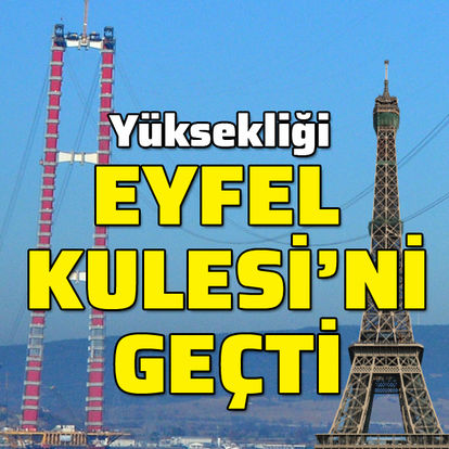 Yüksekliği Eyfel Kulesi'ni geçti