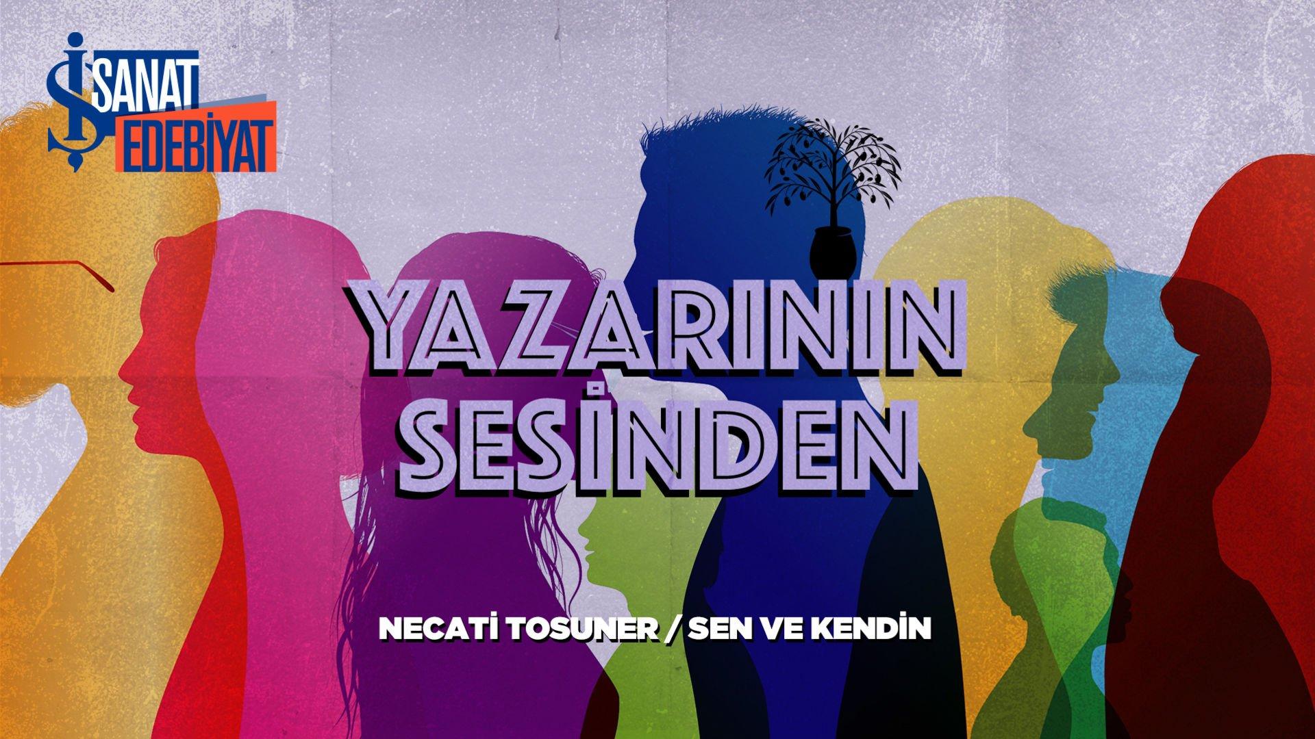 İş Sanat 'Yazarının Sesinden' serisinin konuğu yazar Necati Tosuner