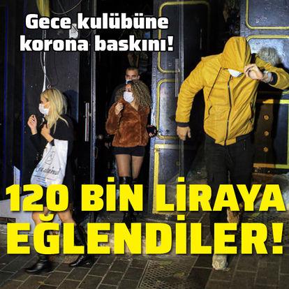 İstanbul'da korona baskını!