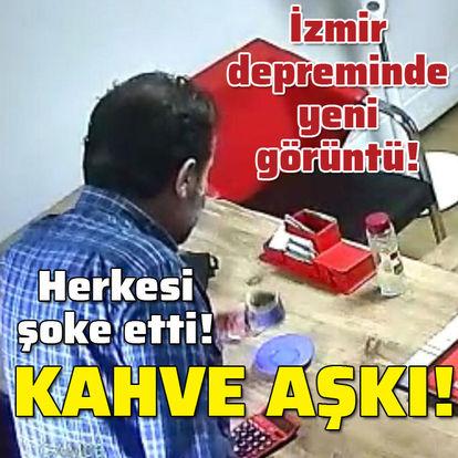 İzmir depreminde yeni görüntü! Şoke etti! Kahve aşkı!