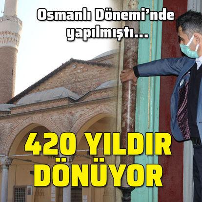 Osmanlı Dönemi'nde yapıldı! 420 yıldır dönüyor...