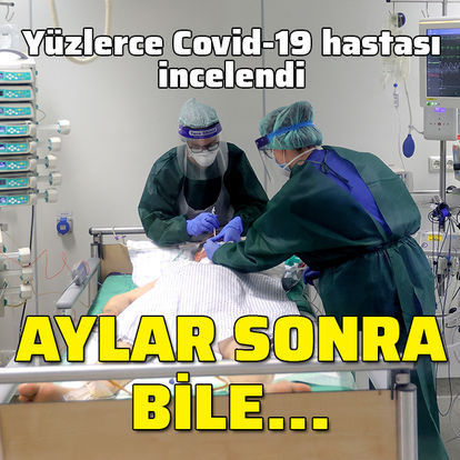 Yüzlerce Covid hastası incelendi! Aylar sonra bile...
